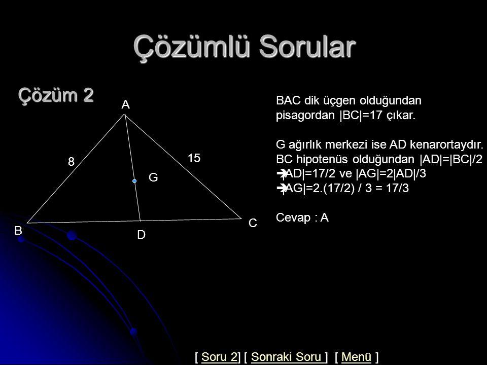 Çözümlü Sorular Çözüm 2 BAC dik üçgen olduğundan A