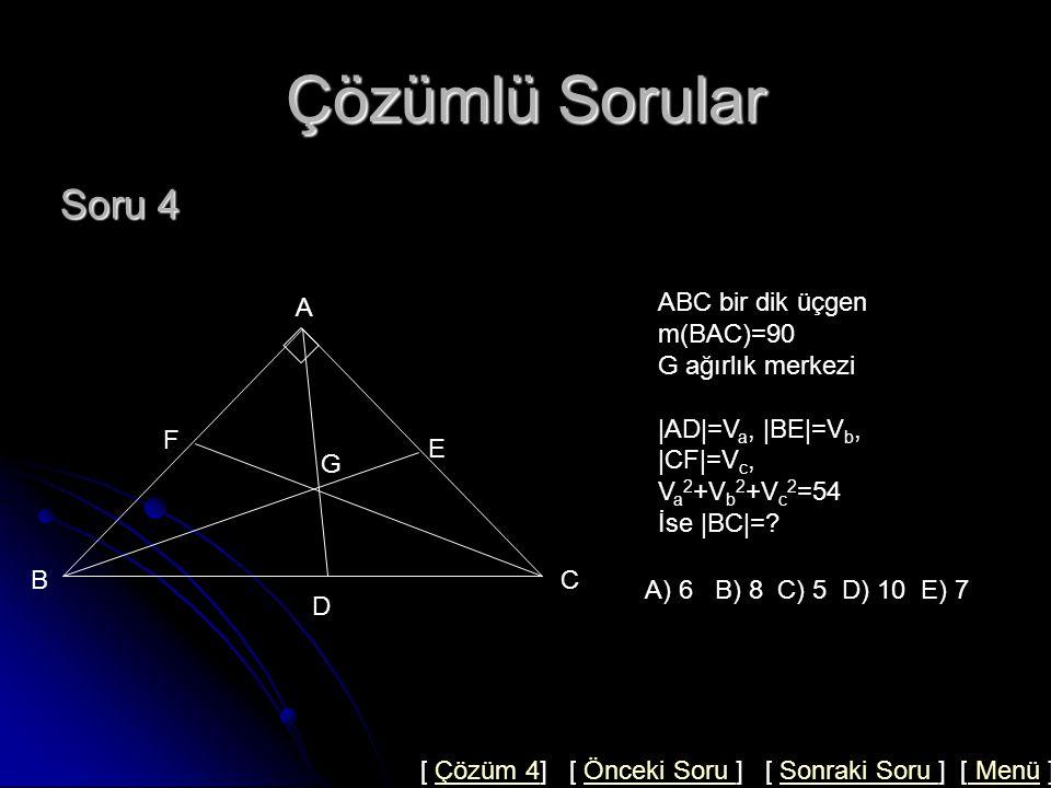 Çözümlü Sorular Soru 4 A ABC bir dik üçgen m(BAC)=90 G ağırlık merkezi