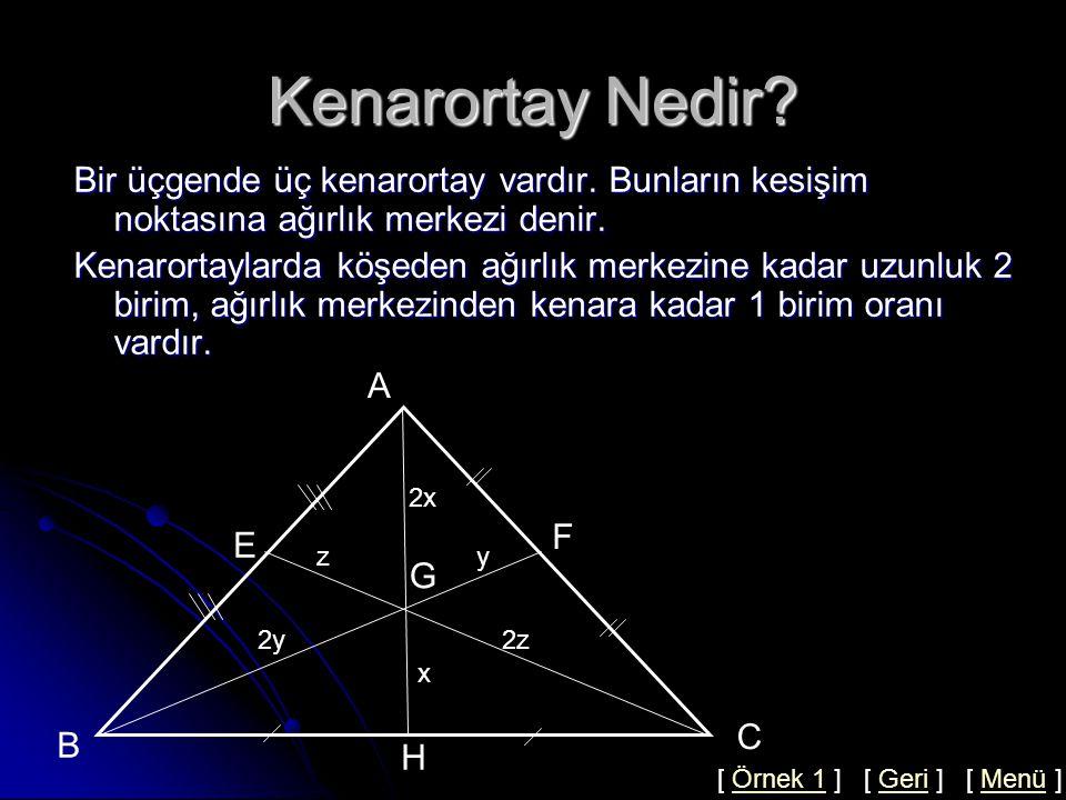 Kenarortay Nedir Bir üçgende üç kenarortay vardır. Bunların kesişim noktasına ağırlık merkezi denir.