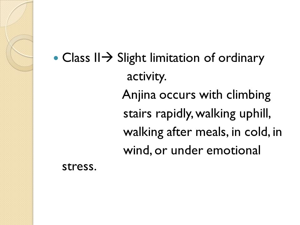 Class II Slight limitation of ordinary