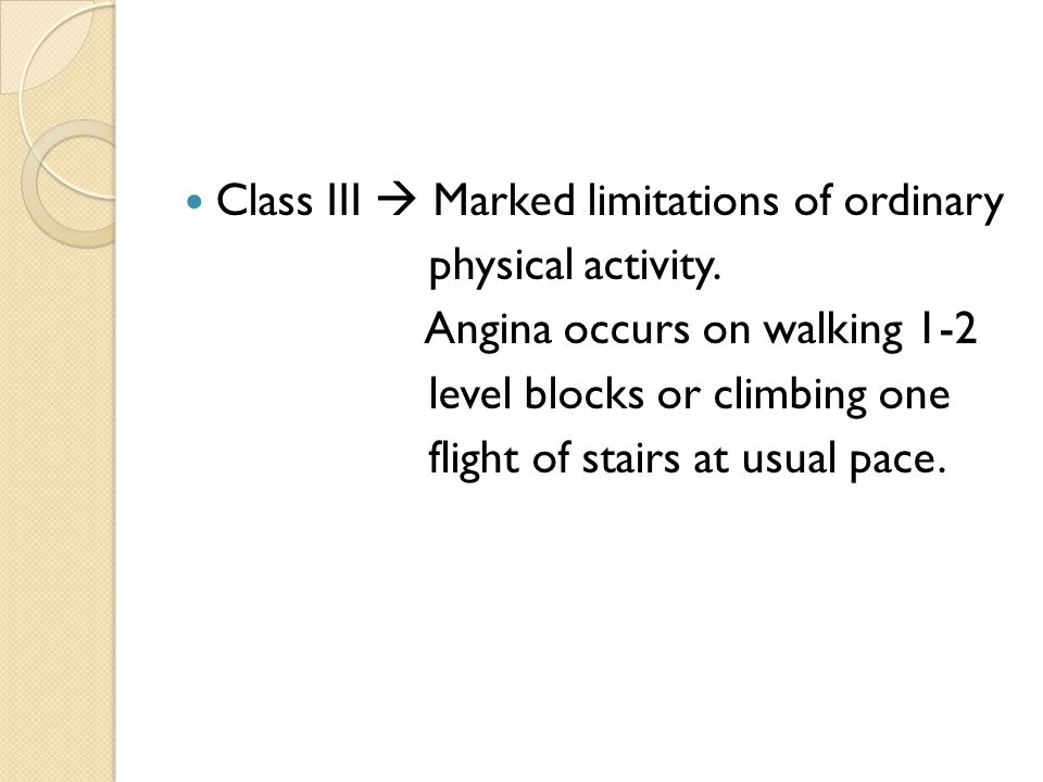 Class III  Marked limitations of ordinary