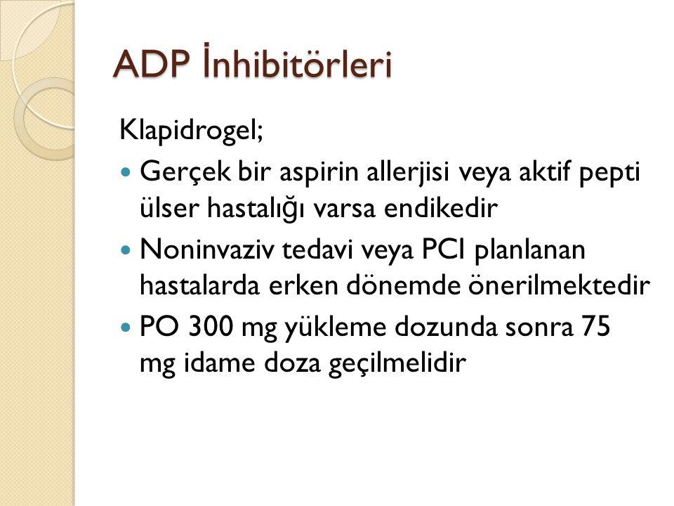 ADP İnhibitörleri Klapidrogel;
