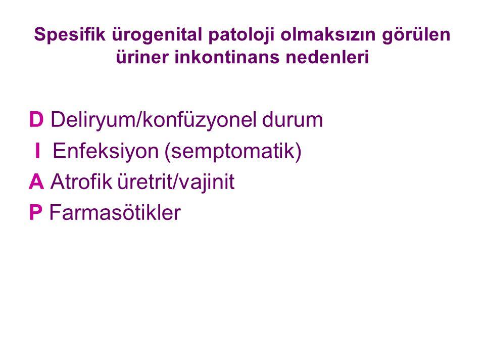 D Deliryum/konfüzyonel durum I Enfeksiyon (semptomatik)