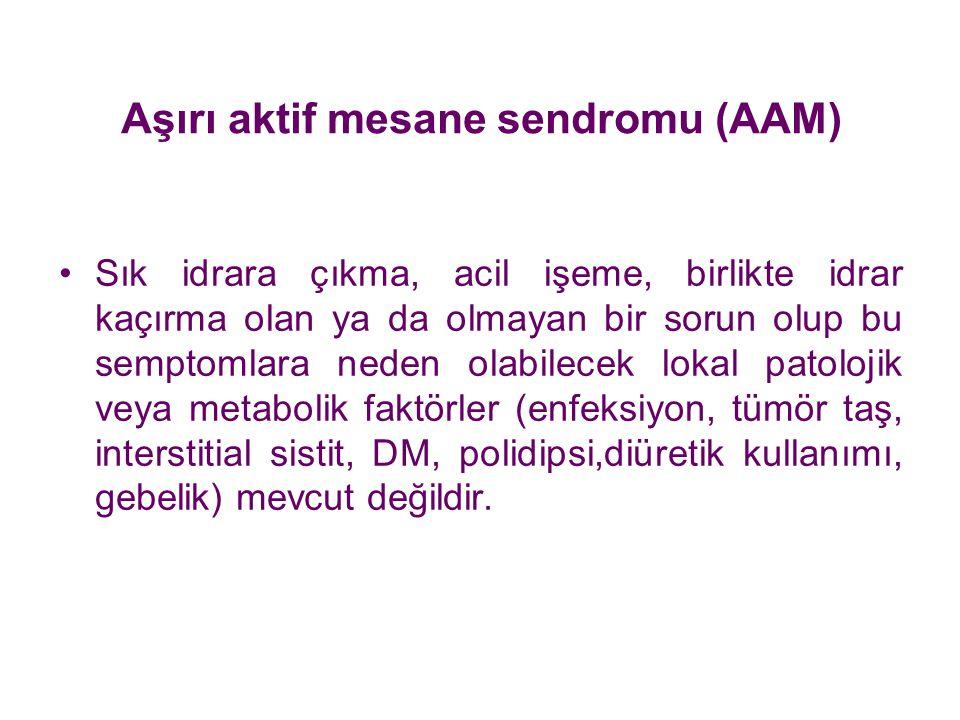 Aşırı aktif mesane sendromu (AAM)