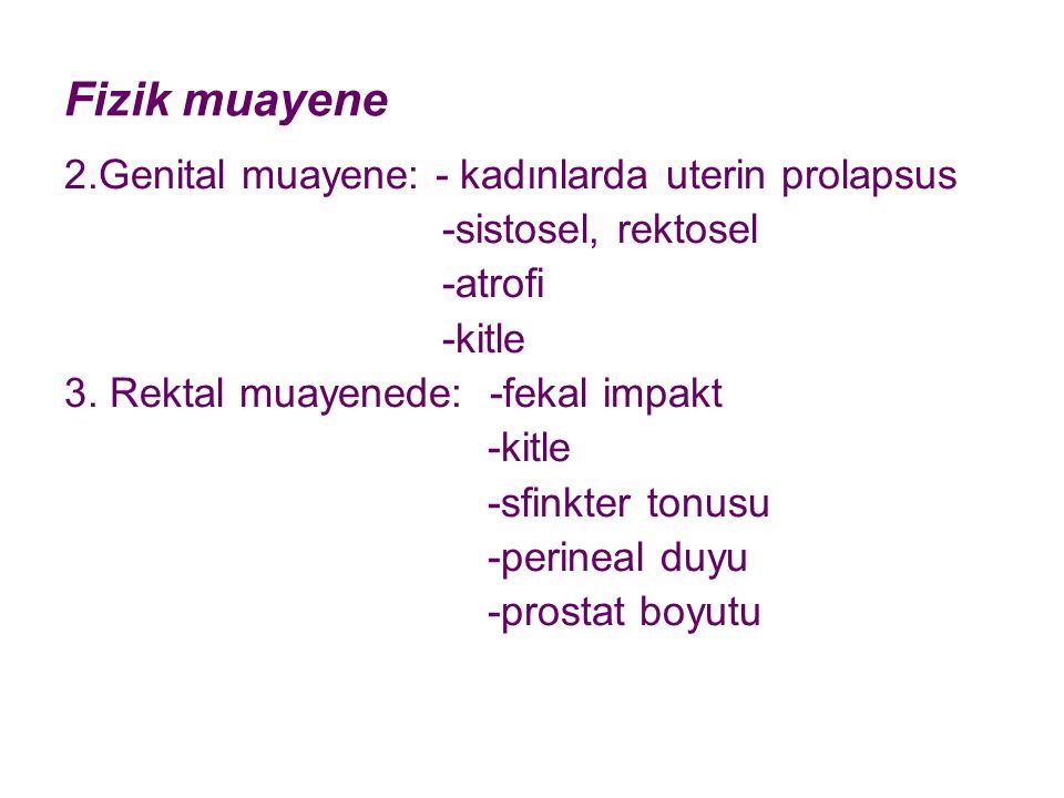 Fizik muayene 2.Genital muayene: - kadınlarda uterin prolapsus