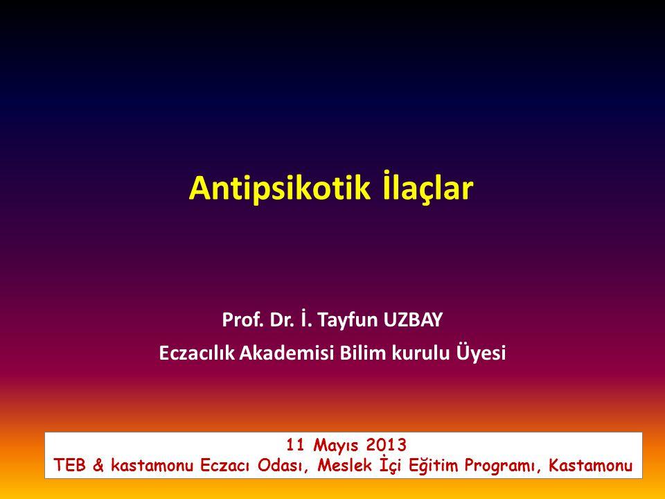 Antipsikotik İlaçlar Prof. Dr. İ. Tayfun UZBAY