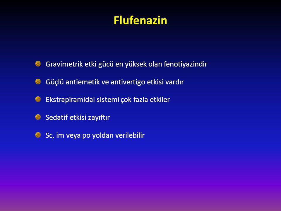 Flufenazin Gravimetrik etki gücü en yüksek olan fenotiyazindir