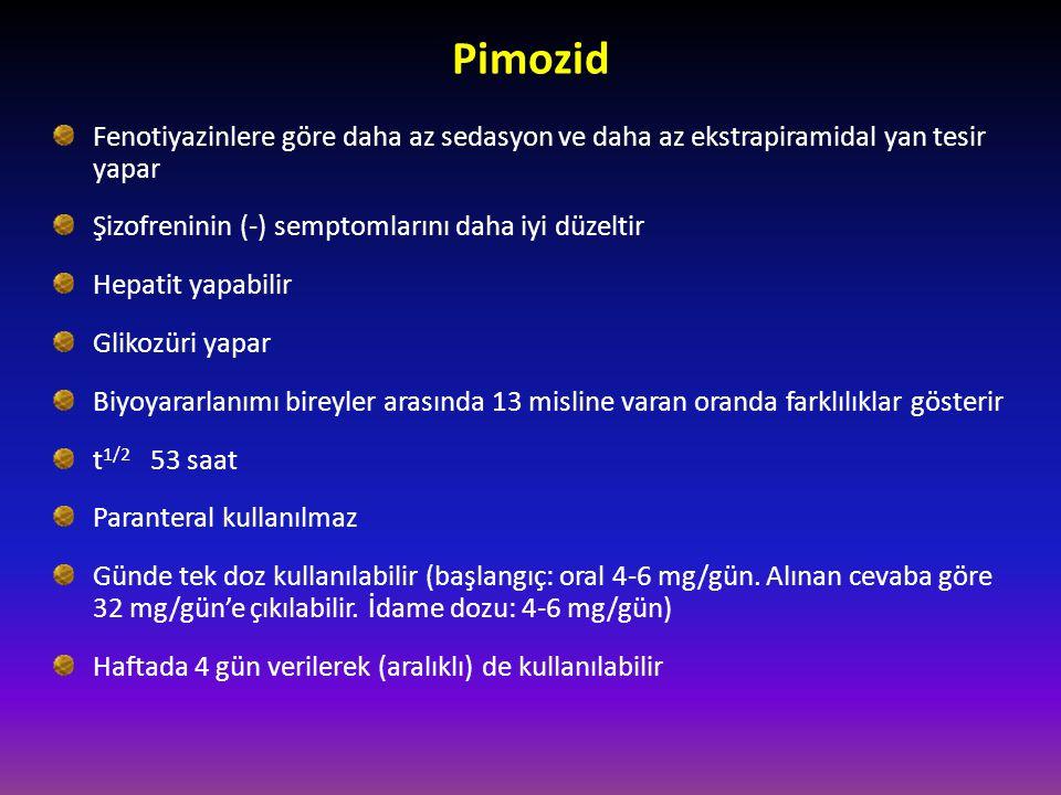 Pimozid Fenotiyazinlere göre daha az sedasyon ve daha az ekstrapiramidal yan tesir yapar. Şizofreninin (-) semptomlarını daha iyi düzeltir.