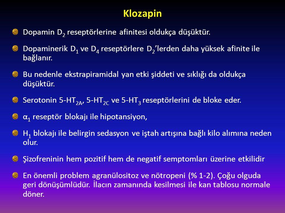 Klozapin Dopamin D2 reseptörlerine afinitesi oldukça düşüktür.