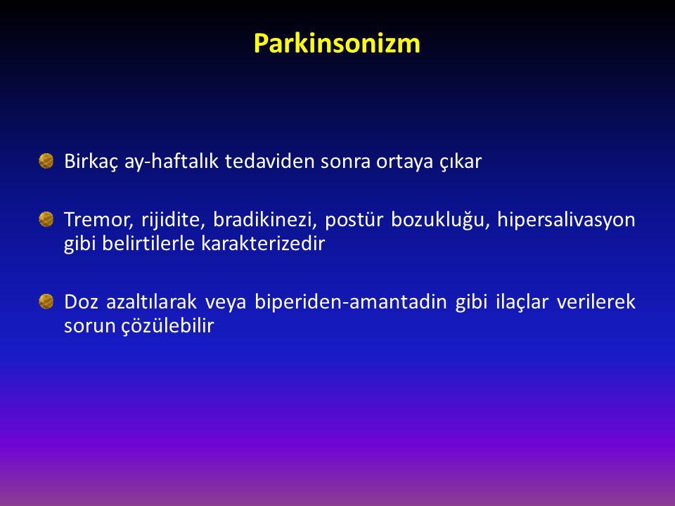 Parkinsonizm Birkaç ay-haftalık tedaviden sonra ortaya çıkar