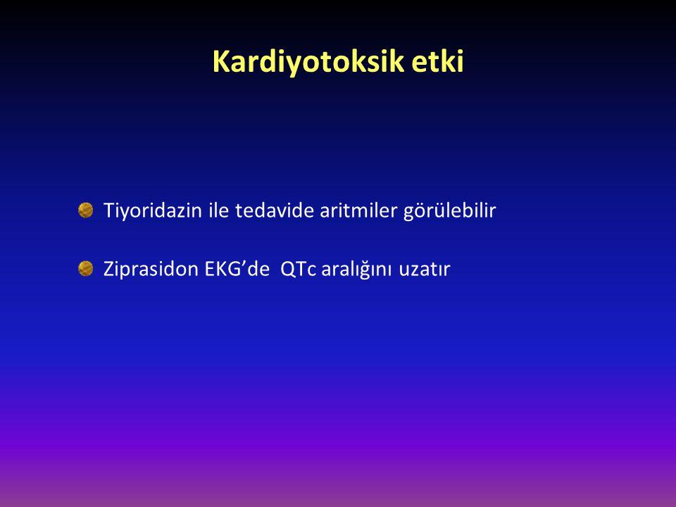 Kardiyotoksik etki Tiyoridazin ile tedavide aritmiler görülebilir