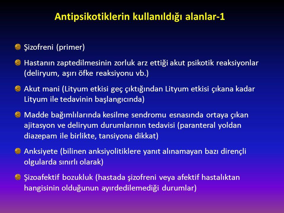 Antipsikotiklerin kullanıldığı alanlar-1