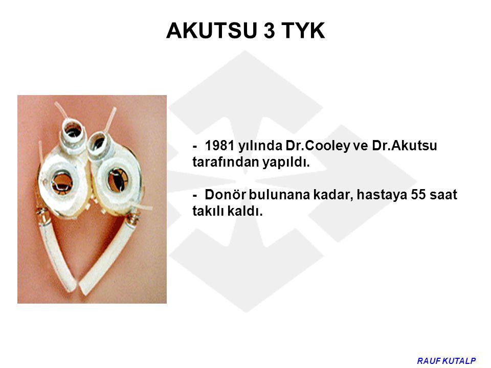 AKUTSU 3 TYK - 1981 yılında Dr.Cooley ve Dr.Akutsu tarafından yapıldı.
