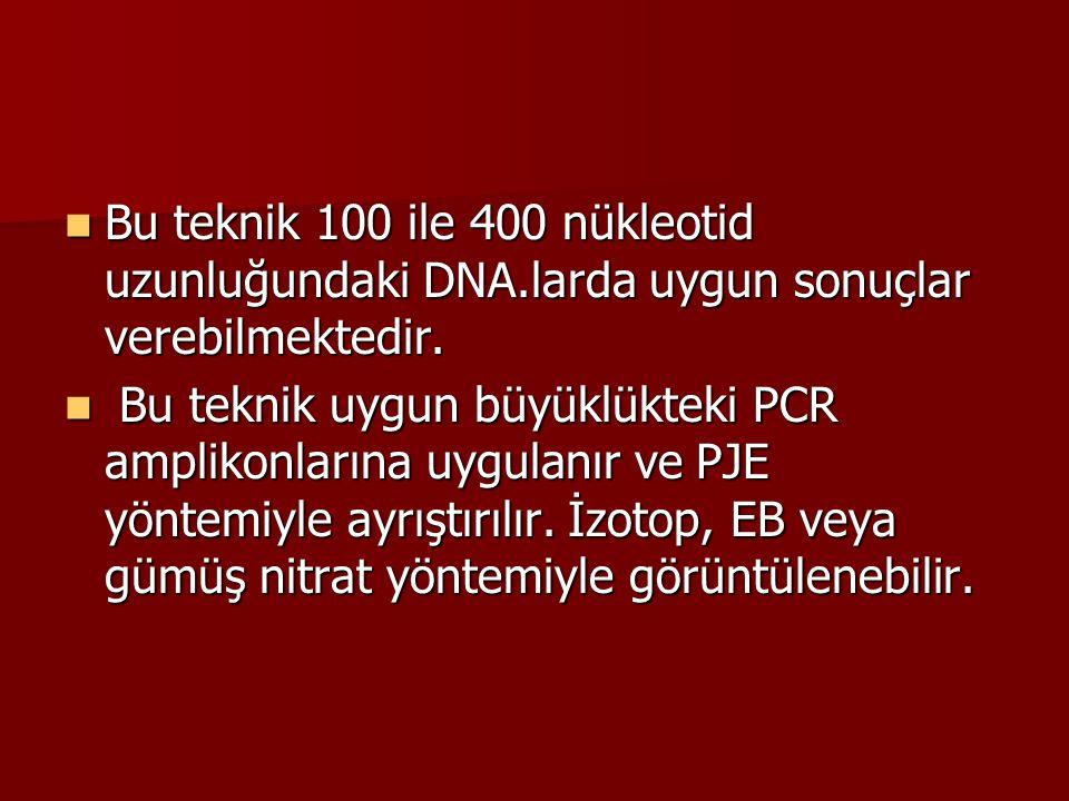 Bu teknik 100 ile 400 nükleotid uzunluğundaki DNA