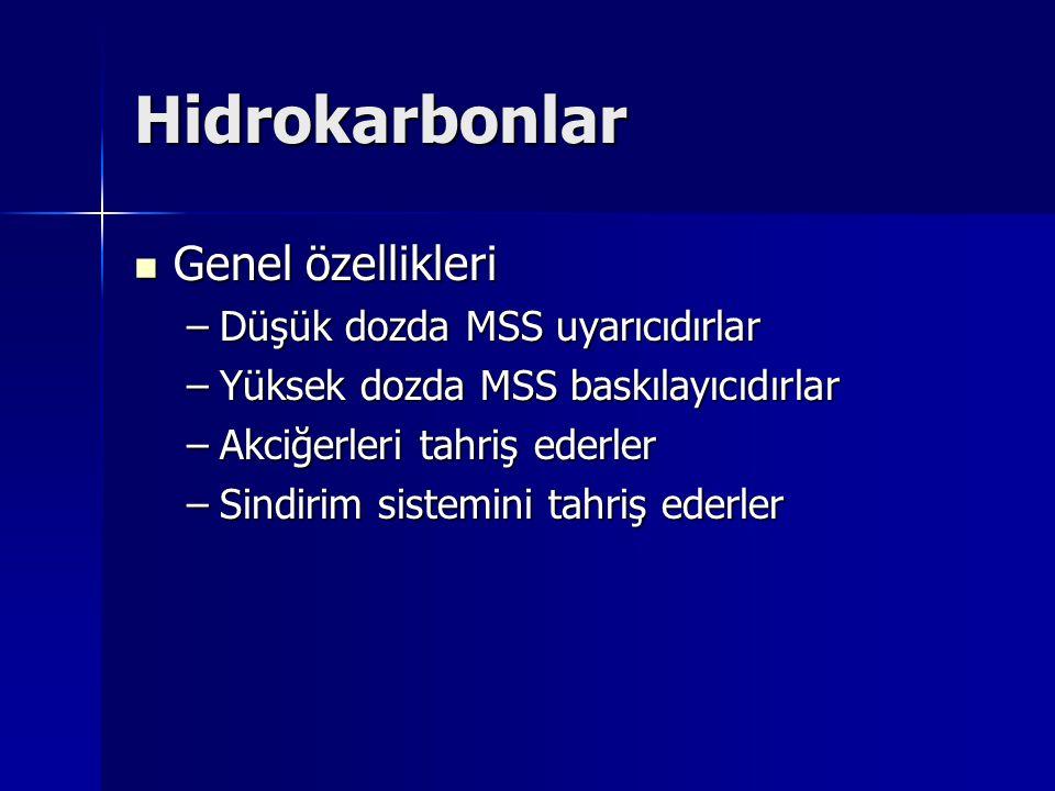 Hidrokarbonlar Genel özellikleri Düşük dozda MSS uyarıcıdırlar