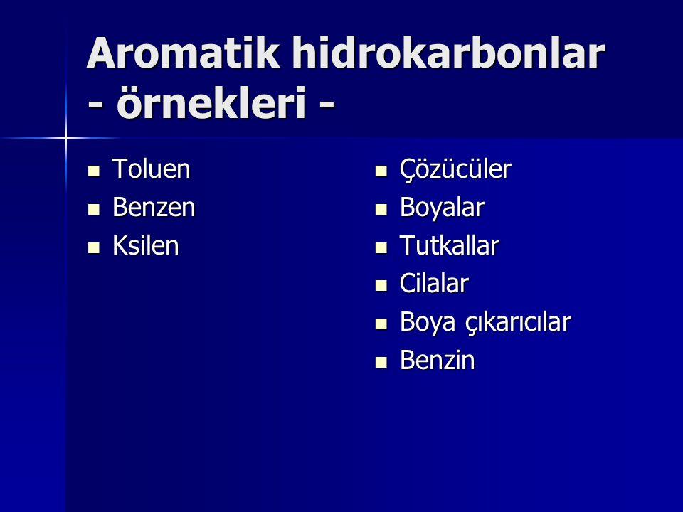 Aromatik hidrokarbonlar - örnekleri -
