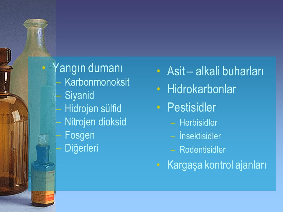 Asit – alkali buharları Hidrokarbonlar Pestisidler