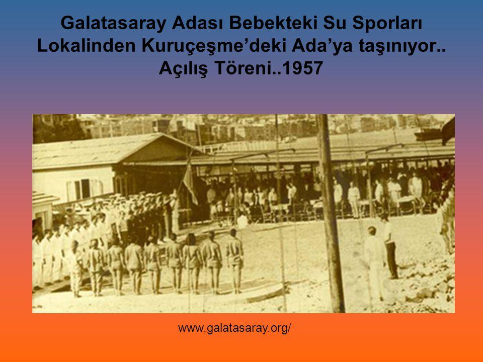 Galatasaray Adası Bebekteki Su Sporları Lokalinden Kuruçeşme'deki Ada'ya taşınıyor.. Açılış Töreni..1957