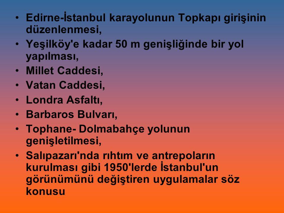 Edirne-İstanbul karayolunun Topkapı girişinin düzenlenmesi,