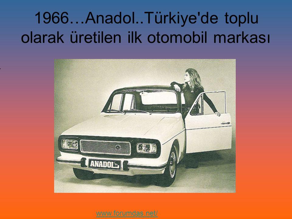 1966…Anadol..Türkiye de toplu olarak üretilen ilk otomobil markası