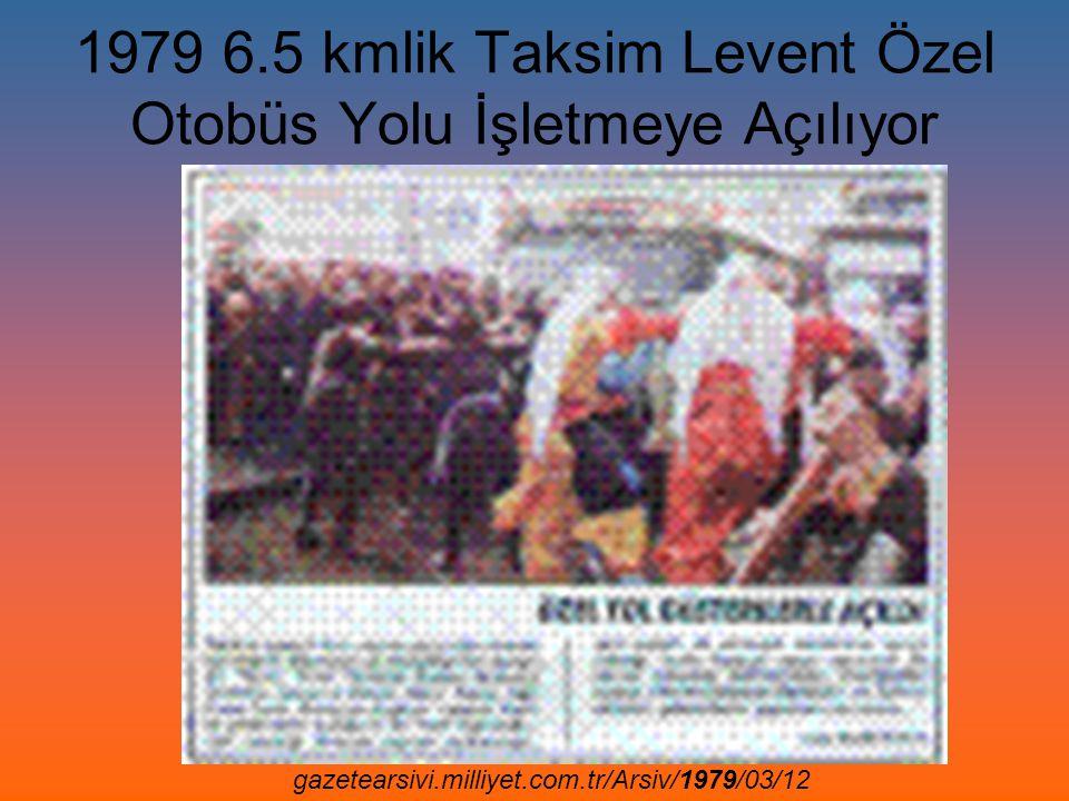 1979 6.5 kmlik Taksim Levent Özel Otobüs Yolu İşletmeye Açılıyor