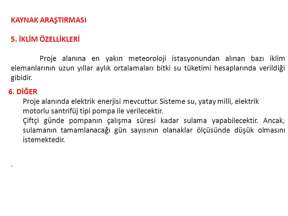 KAYNAK ARAŞTIRMASI 5. İKLİM ÖZELLİKLERİ.