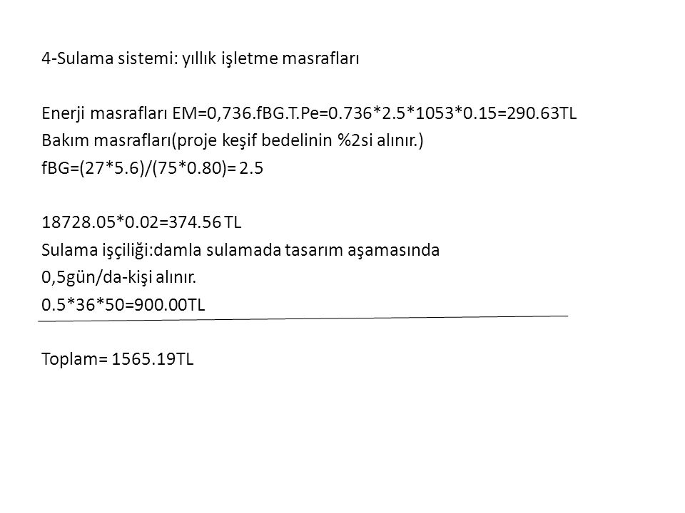 4-Sulama sistemi: yıllık işletme masrafları Enerji masrafları EM=0,736