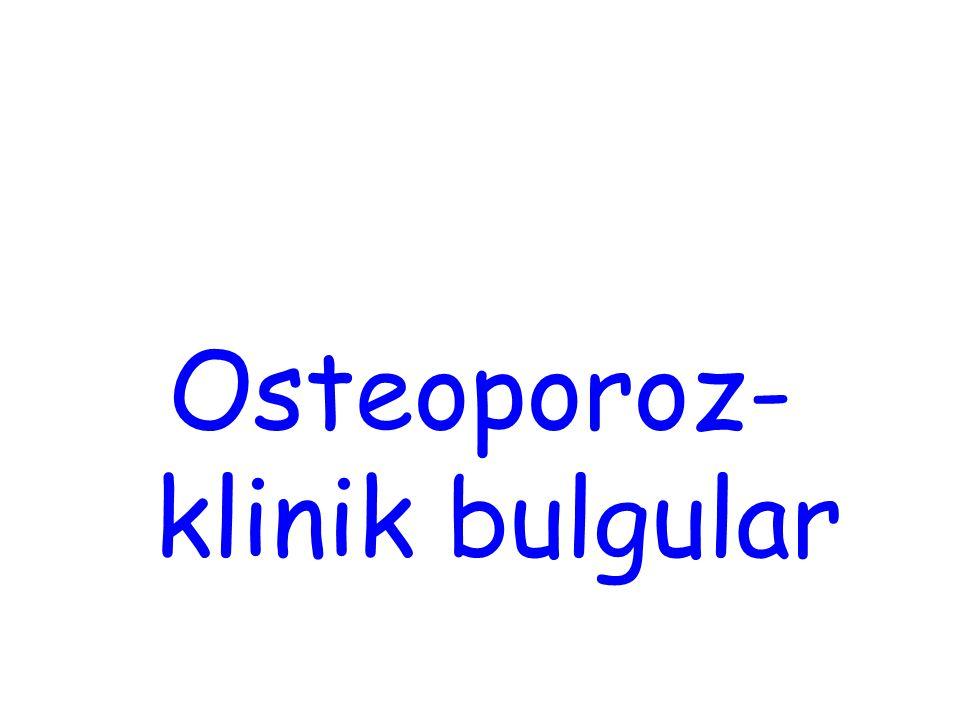 Osteoporoz-klinik bulgular