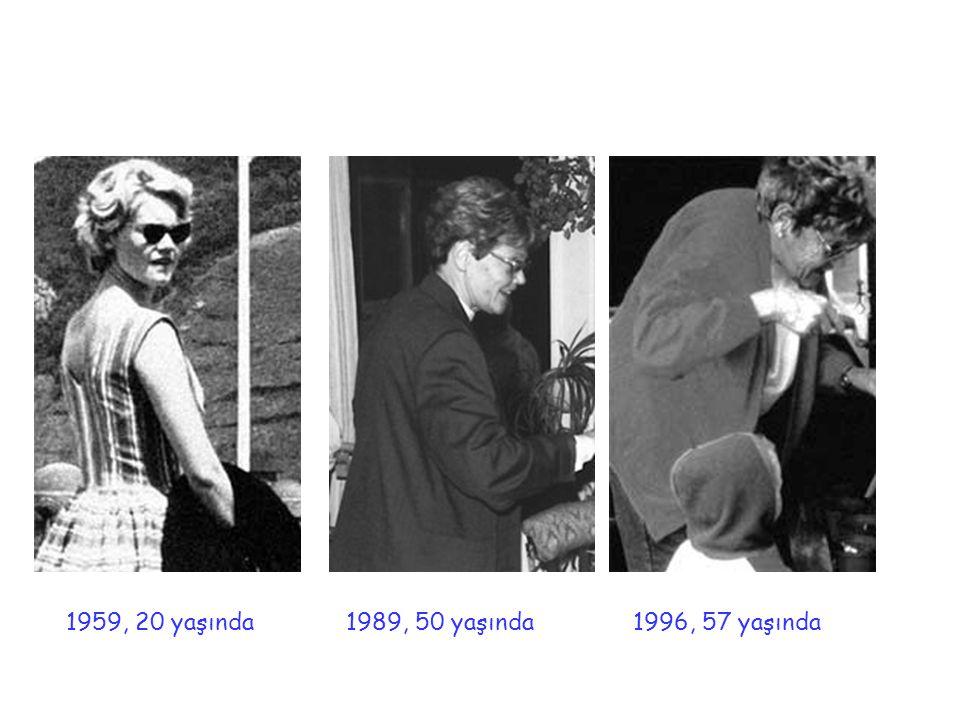 1959, 20 yaşında 1989, 50 yaşında 1996, 57 yaşında