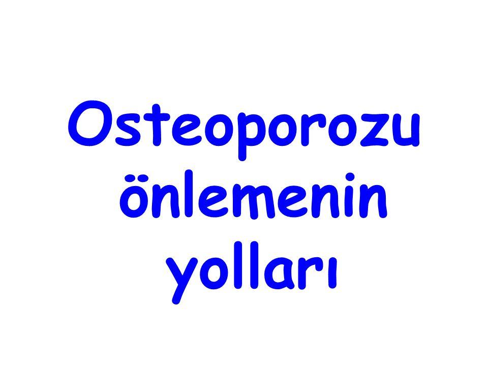 Osteoporozu önlemenin yolları