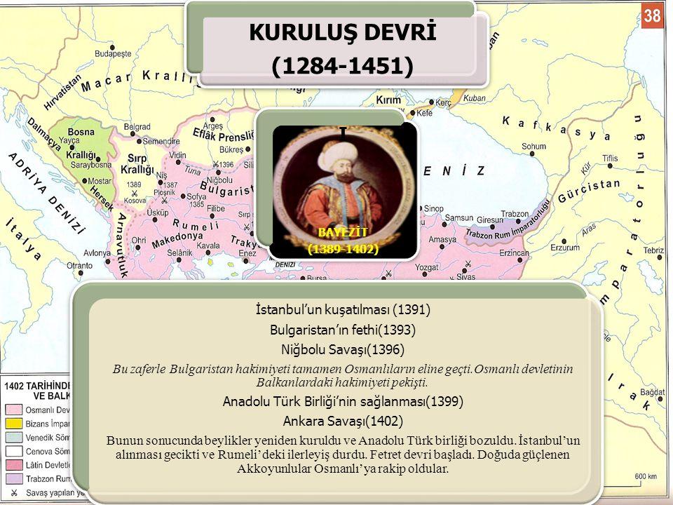 KURULUŞ DEVRİ (1284-1451) I İstanbul'un kuşatılması (1391)