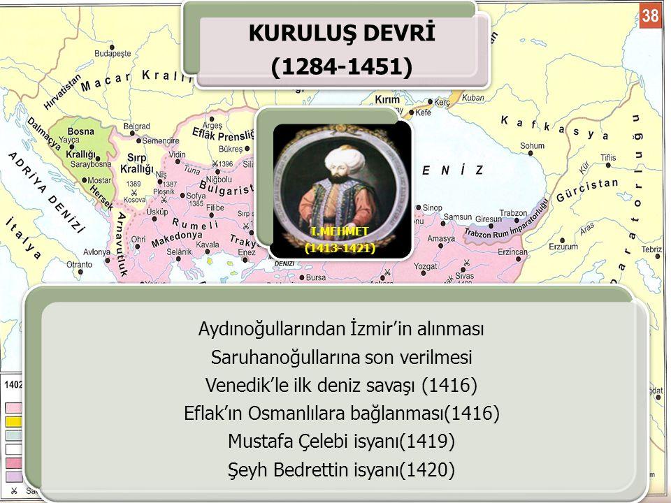 KURULUŞ DEVRİ (1284-1451) Aydınoğullarından İzmir'in alınması
