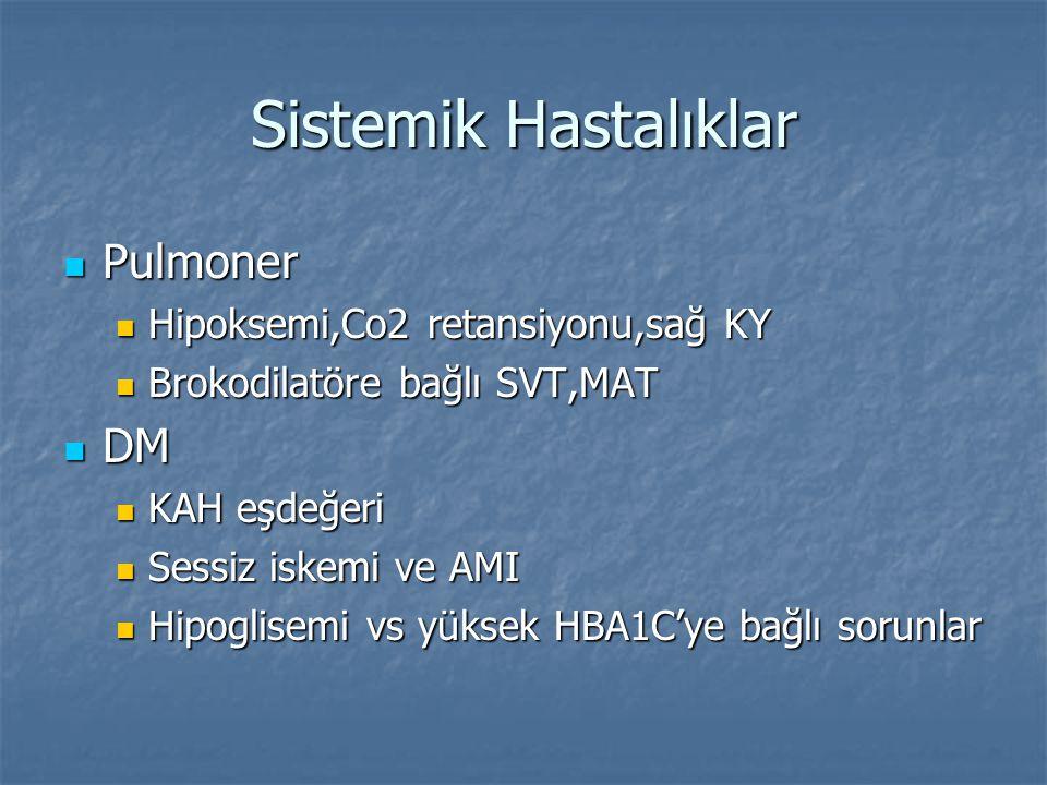 Sistemik Hastalıklar Pulmoner DM Hipoksemi,Co2 retansiyonu,sağ KY