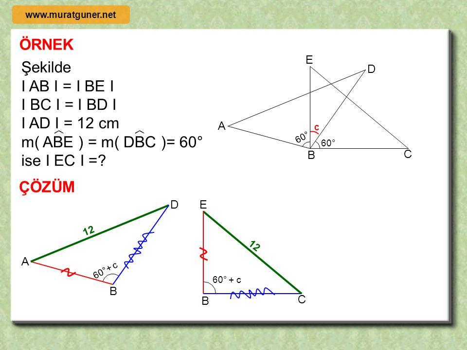 m( ABE ) = m( DBC )= 60° ise I EC I =