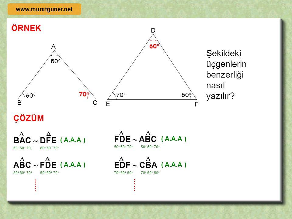…… …… Şekildeki üçgenlerin benzerliği nasıl yazılır ÖRNEK ÇÖZÜM