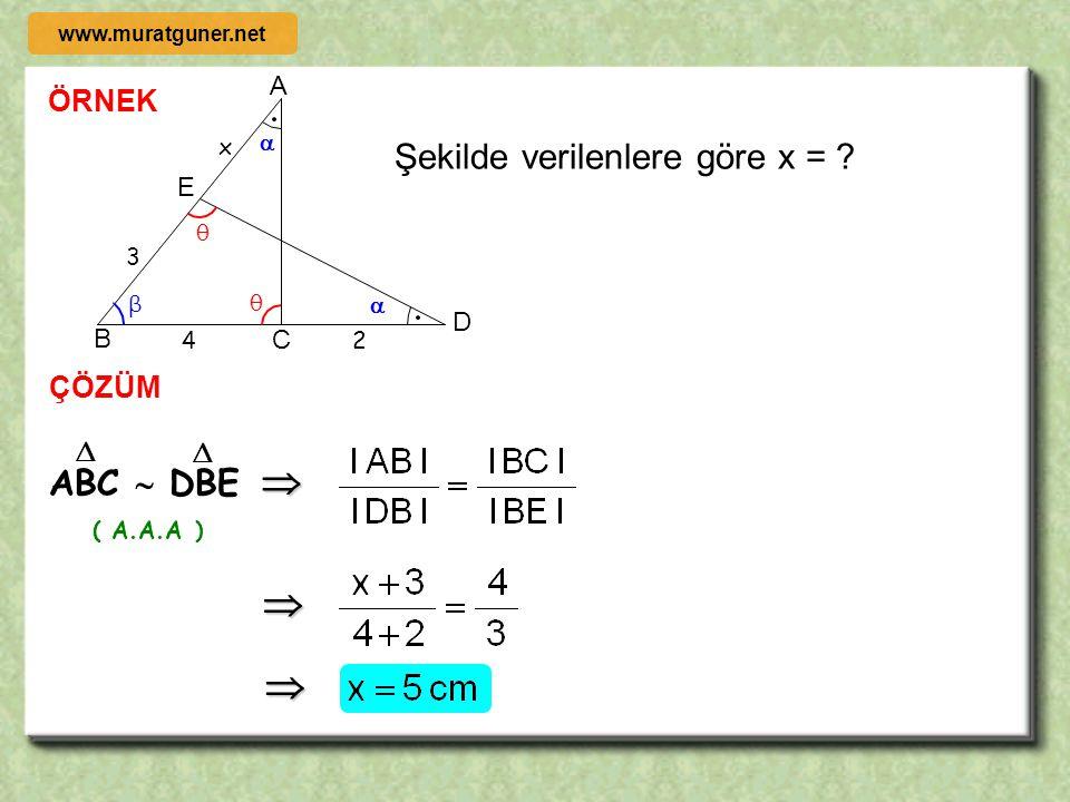    Şekilde verilenlere göre x = ABC  DBE ÖRNEK ÇÖZÜM   A E D B