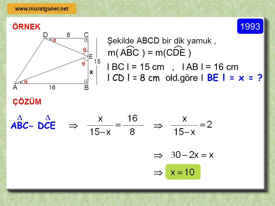l BC l = 15 cm , l AB l = 16 cm l CD l = 8 cm old.göre l BE l = x =