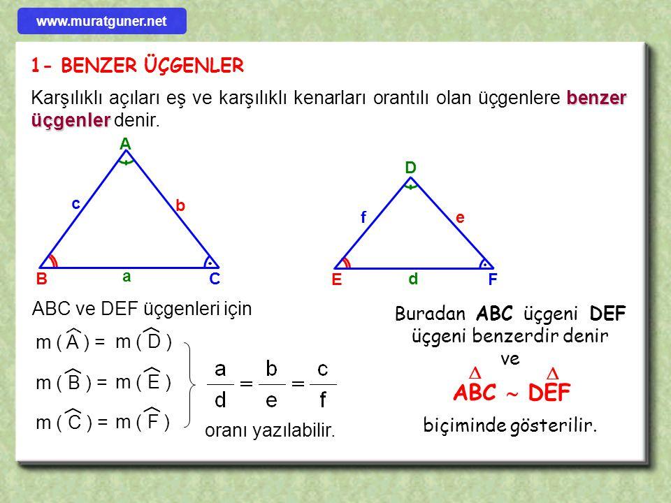 Buradan ABC üçgeni DEF üçgeni benzerdir denir