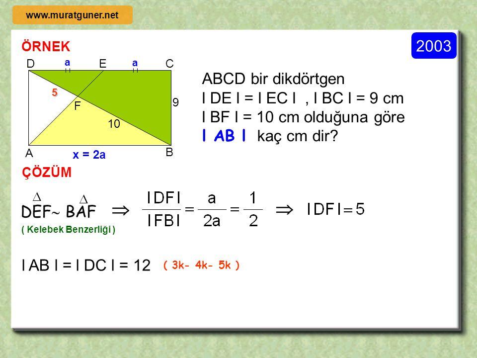   2003 ABCD bir dikdörtgen l DE l = l EC l , l BC l = 9 cm