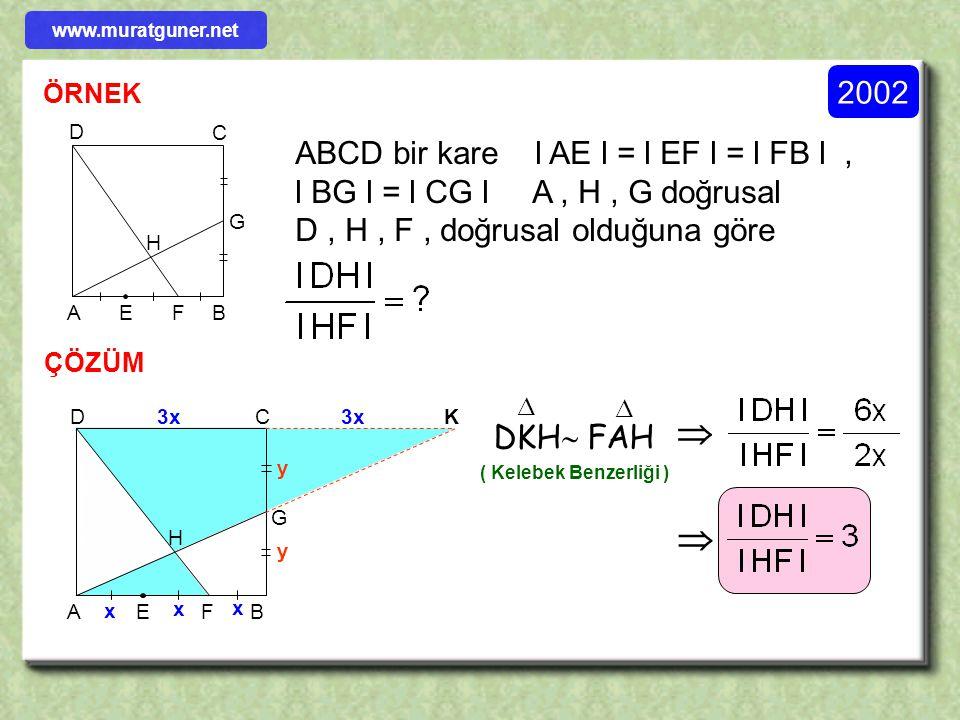 www.muratguner.net 2002. ÖRNEK. ABCD bir kare l AE l = l EF l = l FB l , l BG l = l CG l A , H , G doğrusal.