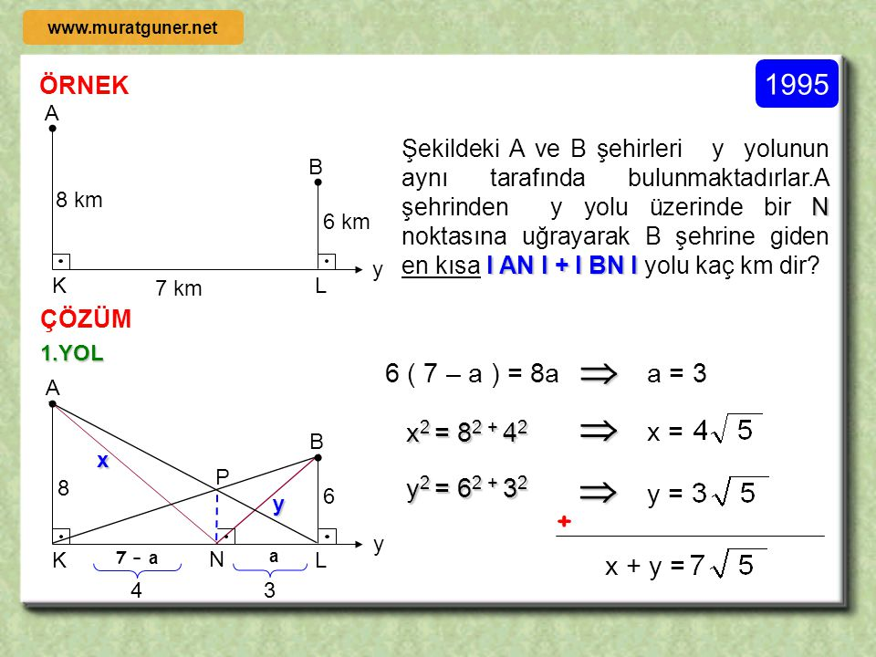    1995 + 6 ( 7 – a ) = 8a a = 3 x2 = 82 + 42 x = y2 = 62 + 32 y =