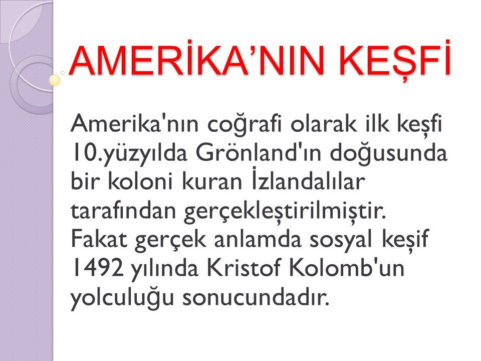 AMERİKA'NIN KEŞFİ