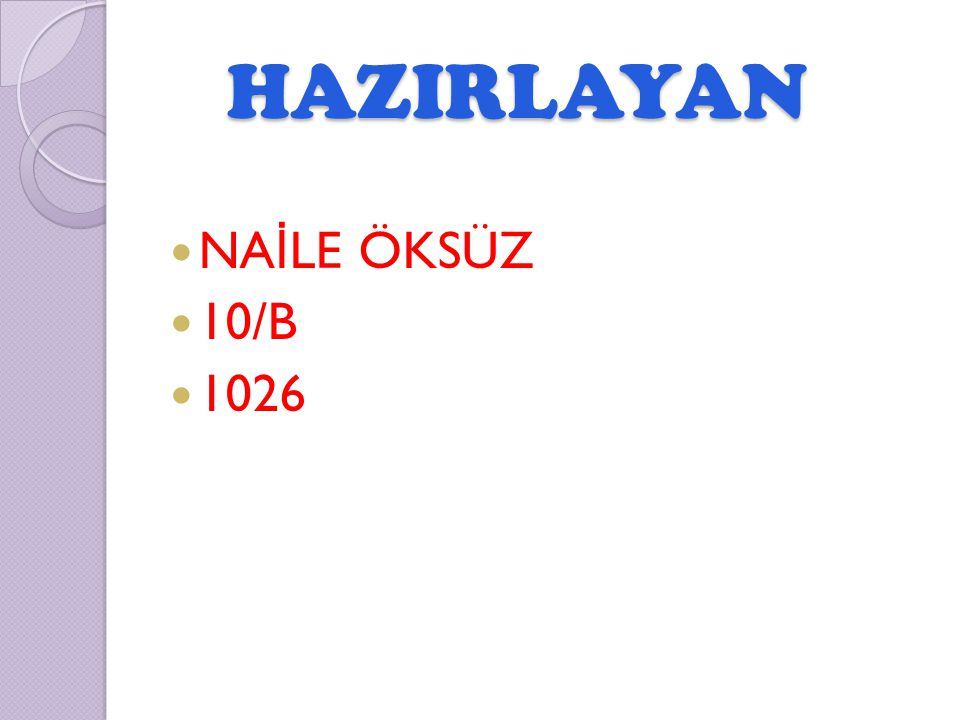HAZIRLAYAN NAİLE ÖKSÜZ 10/B 1026