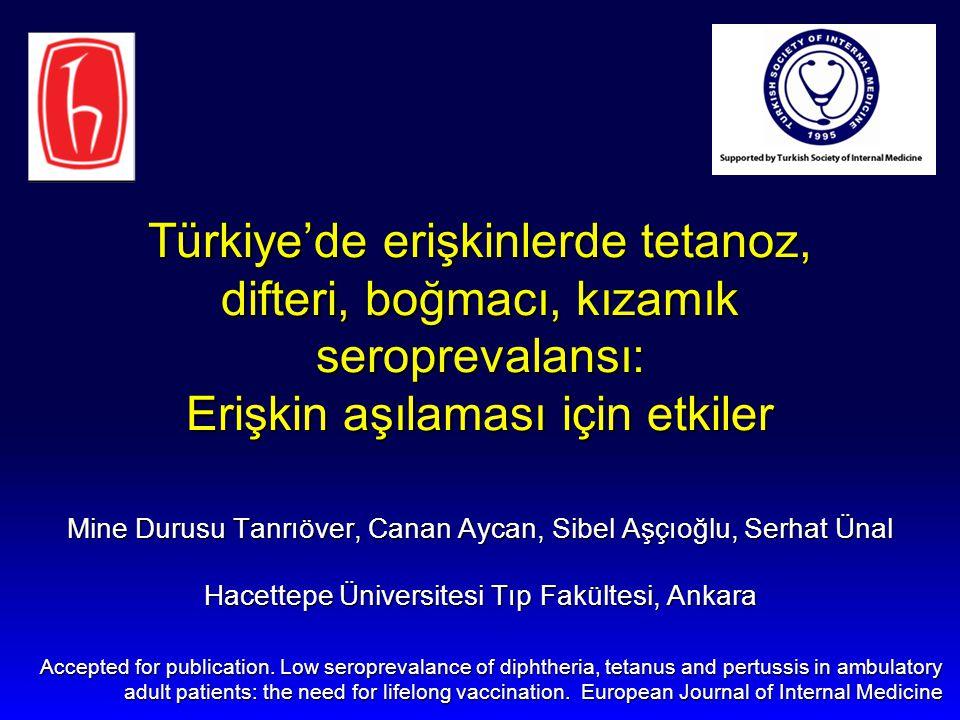 Türkiye'de erişkinlerde tetanoz, difteri, boğmacı, kızamık seroprevalansı: Erişkin aşılaması için etkiler