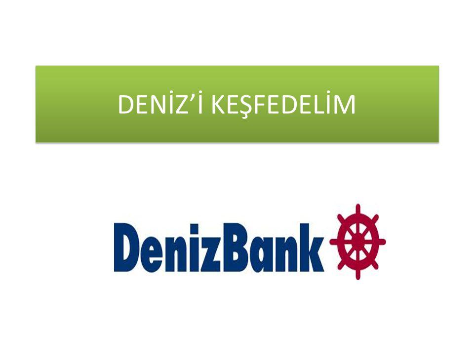 DENİZ'İ KEŞFEDELİM