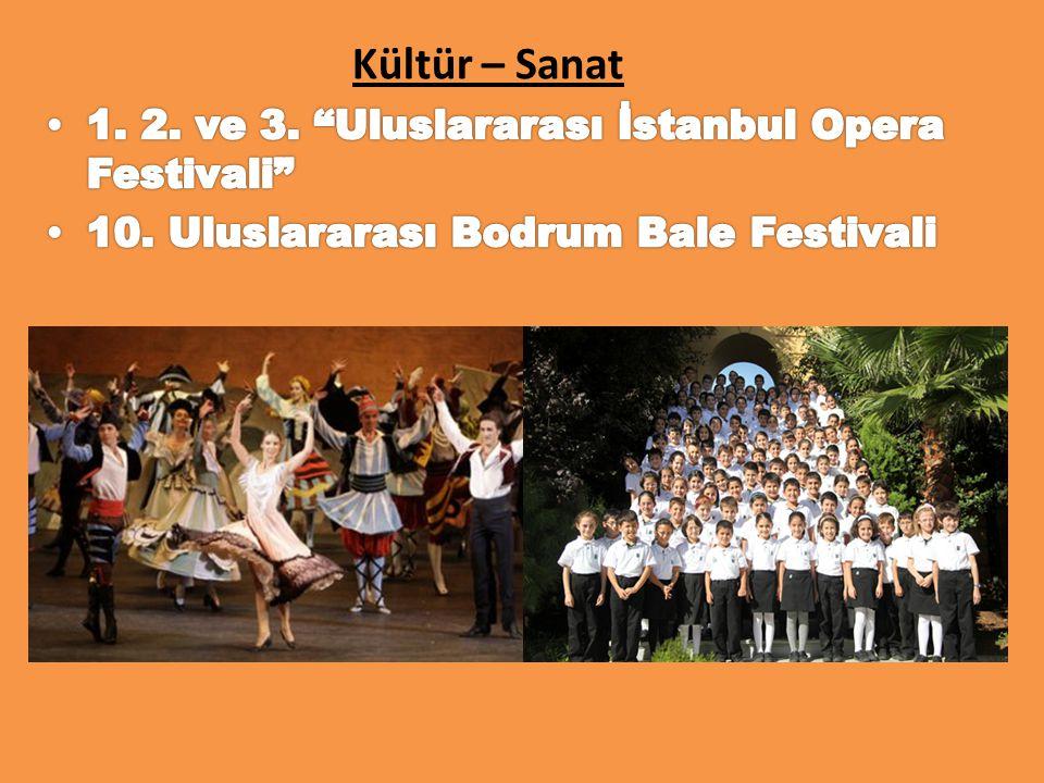 Kültür – Sanat 1. 2. ve 3. Uluslararası İstanbul Opera Festivali