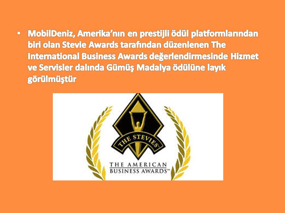 MobilDeniz, Amerika'nın en prestijli ödül platformlarından biri olan Stevie Awards tarafından düzenlenen The International Business Awards değerlendirmesinde Hizmet ve Servisler dalında Gümüş Madalya ödülüne layık görülmüştür