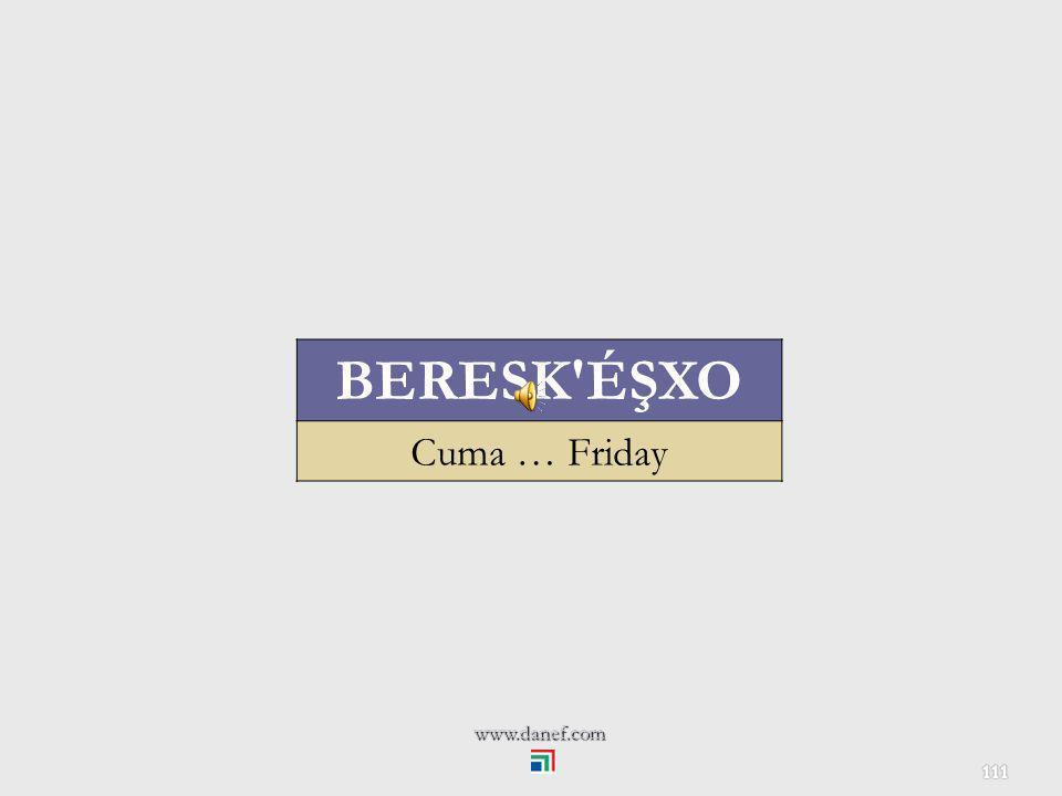 BERESK ÉŞXO Cuma … Friday www.danef.com
