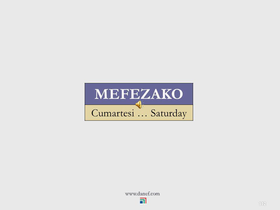 MEFEZAKO Cumartesi … Saturday www.danef.com