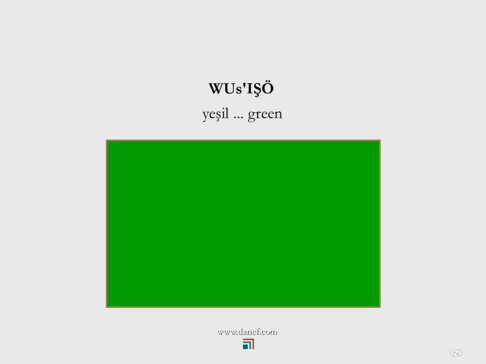 WUs IŞÖ yeşil ... green www.danef.com